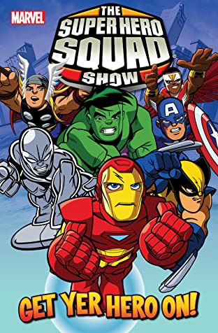 Super Hero Squad Tome 1: Get Yer Hero On