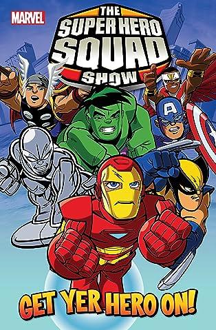 Super Hero Squad Vol. 1: Get Yer Hero On