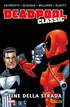 Deadpool Classic Vol. 12: La Fine Della Strada