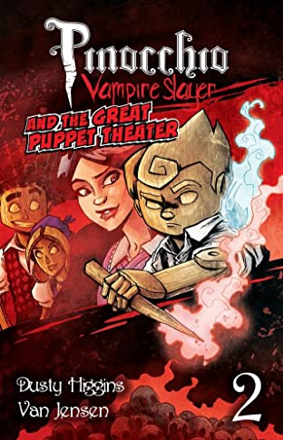 Pinocchio, Vampire Slayer Vol. 2: The Great Puppet Theater