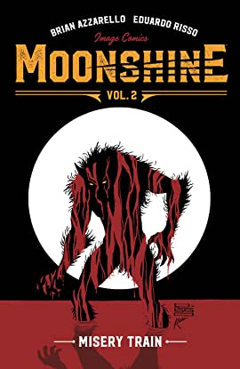 Moonshine Tome 2: Misery Train