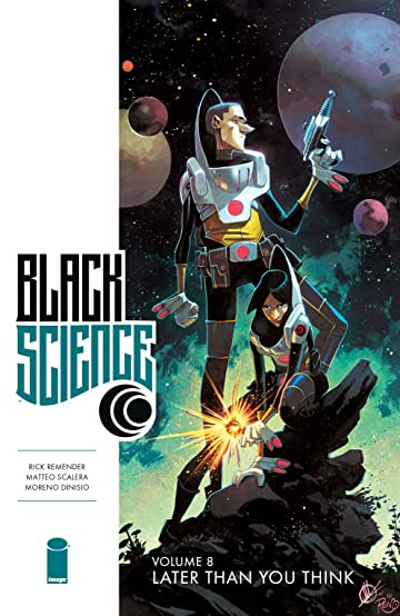 Black Science Tome 8: Later Than You Think