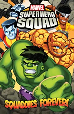 Super Hero Squad Tome 4: Squaddies Forever