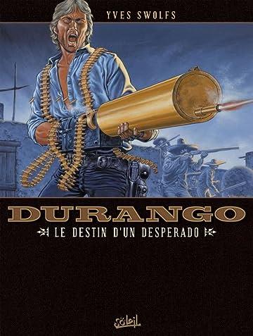 Durango Tome 6: Le destin d'un desperado