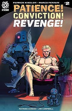 Patience! Conviction! Revenge! #2