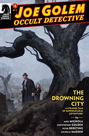 Joe Golem: Occult Detective--The Drowning City No.3