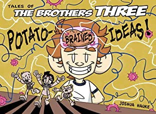 Tales of The Brothers Three Vol. 4: Potato-Brained Ideas!