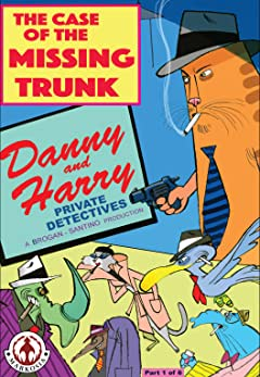 Danny and Harry Private Detectives #1: The Case of the Missing Trunk Part 1 of 6