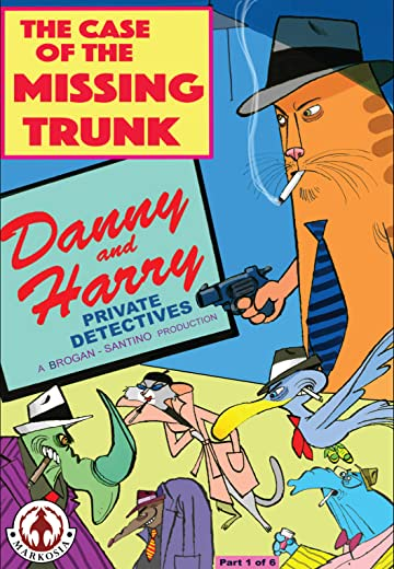 Danny and Harry Private Detectives: The Case of the Missing Trunk Part 1 of 6