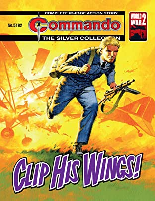 Commando #5162: Clip His Wings!