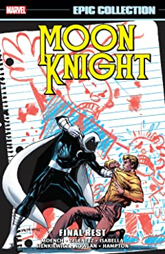 Moon Knight Epic Collection: Final Rest
