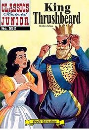 Classics Illustrated Junior #553: King Thrushbeard