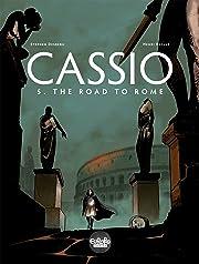 Cassio Vol. 5: The Road to Rome