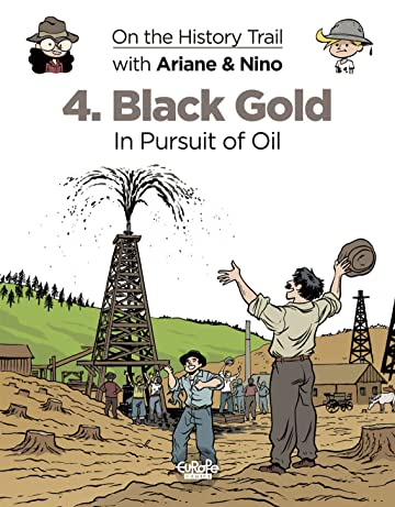On the History Trail with Ariane & Nino Vol. 4: Black Gold