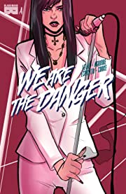 We Are The Danger #4