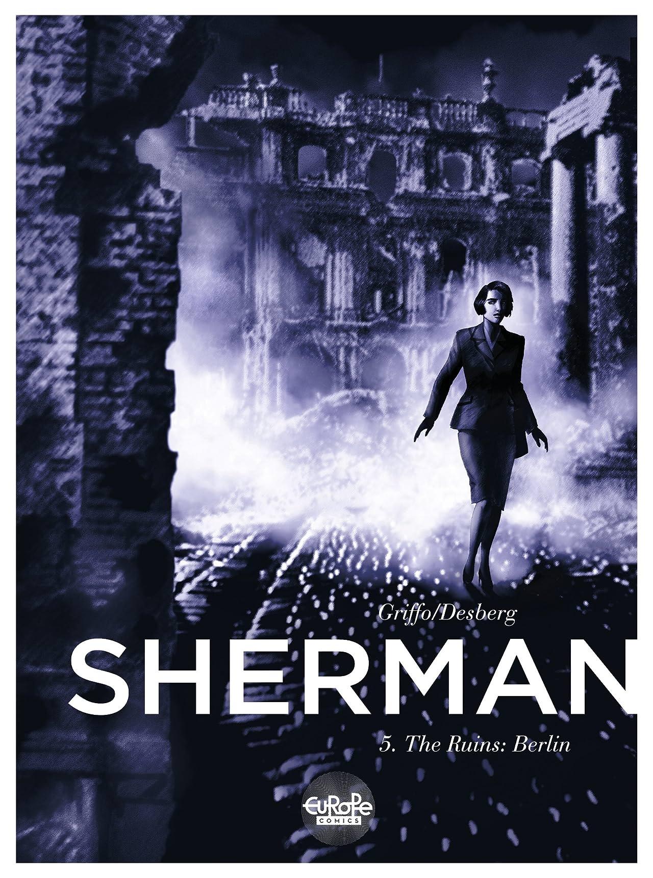 Sherman #5: The Ruins: Berlin