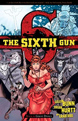The Sixth Gun Tome 6: Ghost Dance