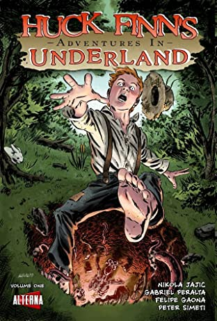 Huck Finn's Adventures in Underland Vol. 1