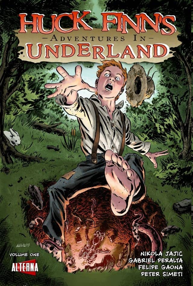 Huck Finn's Adventures in Underland Vol. 1