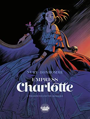 Empress Charlotte Tome 1: The Princess and the Archduke