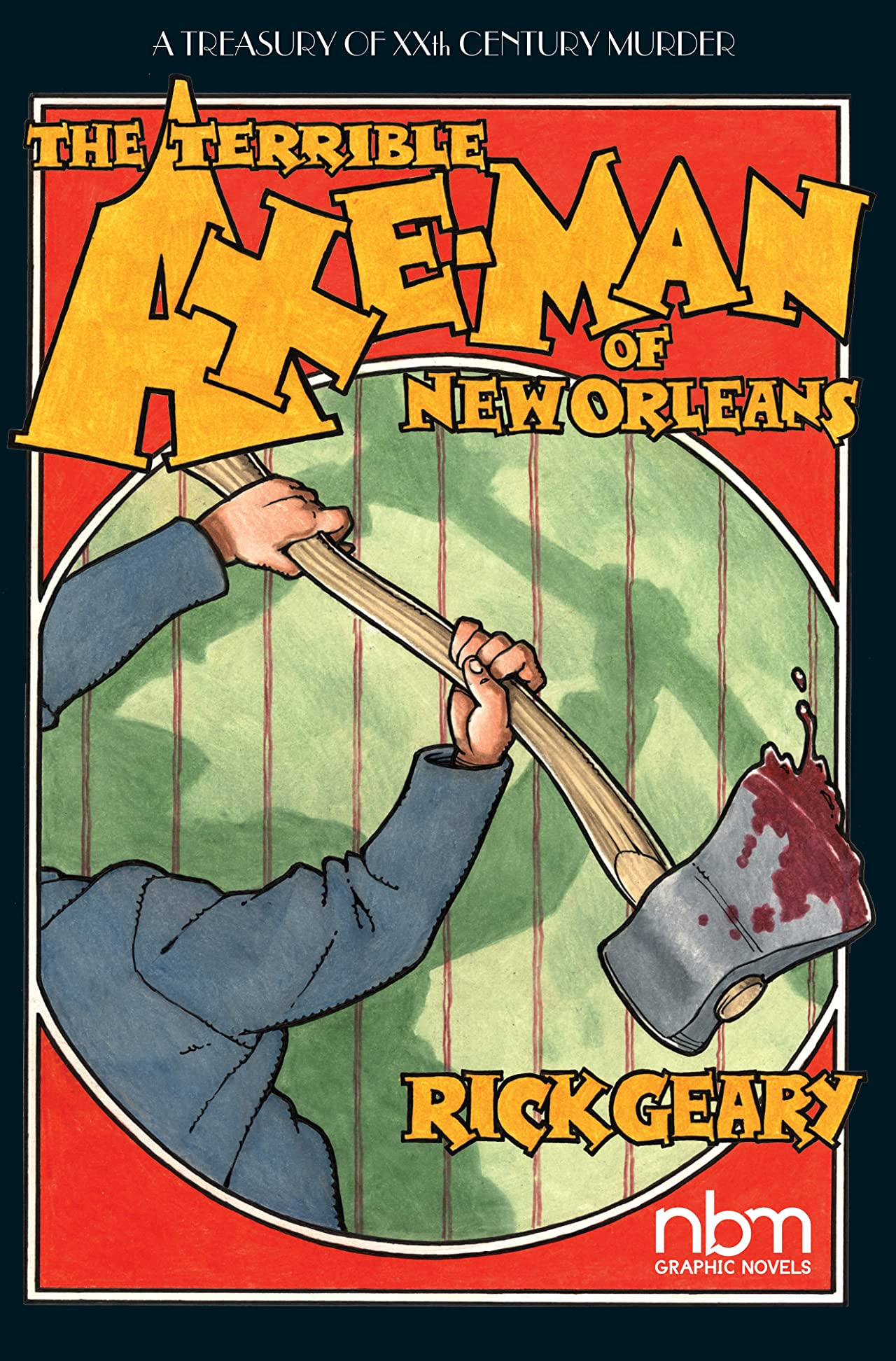 Treasury of XXth Century Murder: The Axe-Man of New Orleans