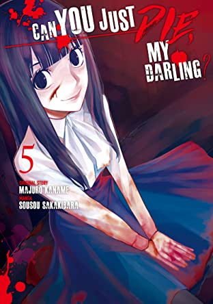 Can You Just Die, My Darling? Tome 5