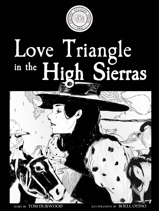 Adventures in Empire: Love Triangle in the High Sierras