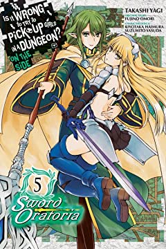 Is It Wrong to Try to Pick Up Girls in a Dungeon? On the Side: Sword Oratoria Tome 5