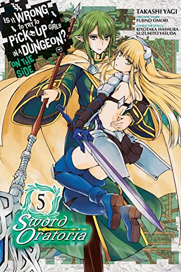 Is It Wrong to Try to Pick Up Girls in a Dungeon? On the Side: Sword Oratoria Vol. 5