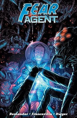 Fear Agent: Final Edition Tome 4
