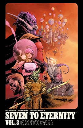 Seven to Eternity Vol. 3: Rise To Fall