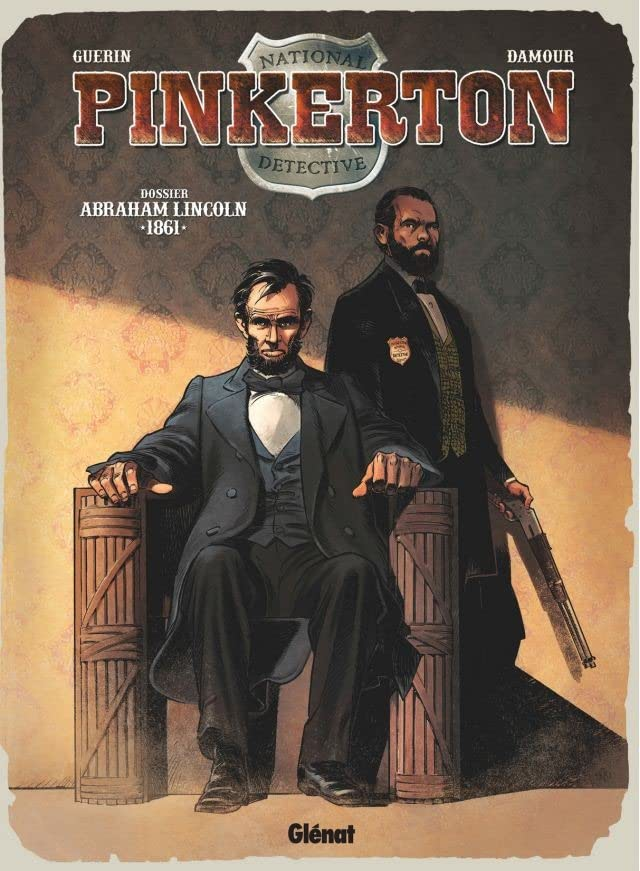 Pinkerton Vol. 2: 1861 - Dossier Abraham Lincoln