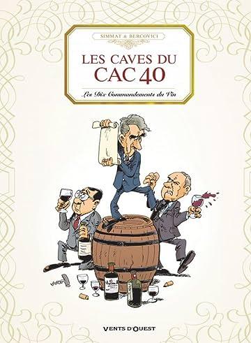 Les Caves du CAC 40: Les dix commandements du vin