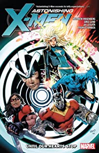 Astonishing X-Men by Matt Rosenberg: Until Our Hearts Stop