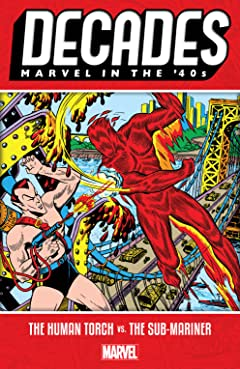 Decades: Marvel In The '40s - The Human Torch vs. The Sub-Mariner
