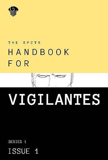 The SPCTR Handbook for Vigilantes #1
