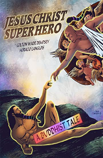 Jesus Christ Superhero: A Buddhist Tale #1