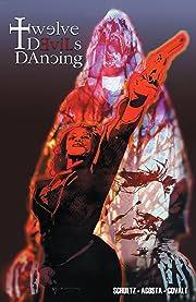 Twelve Devils Dancing Vol. 1
