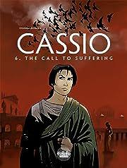 Cassio Vol. 6: The Call to Suffering