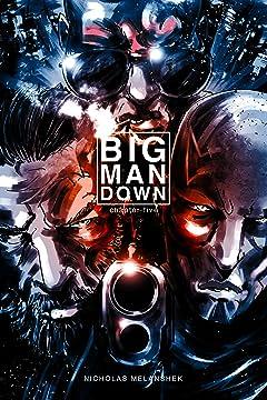 Big Man Down #5