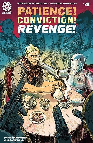 Patience! Conviction! Revenge! #4