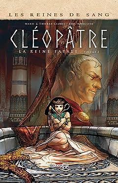 Les Reines de sang - Cléopâtre, la Reine fatale Tome 2