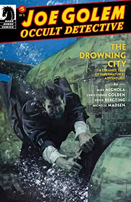 Joe Golem: Occult Detective--The Drowning City #5