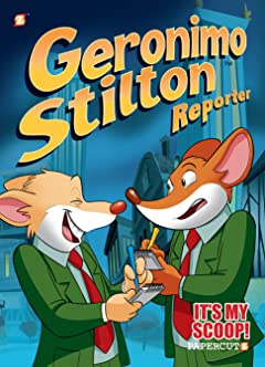 Geronimo Stilton Reporter Vol. 2: It's My Scoop