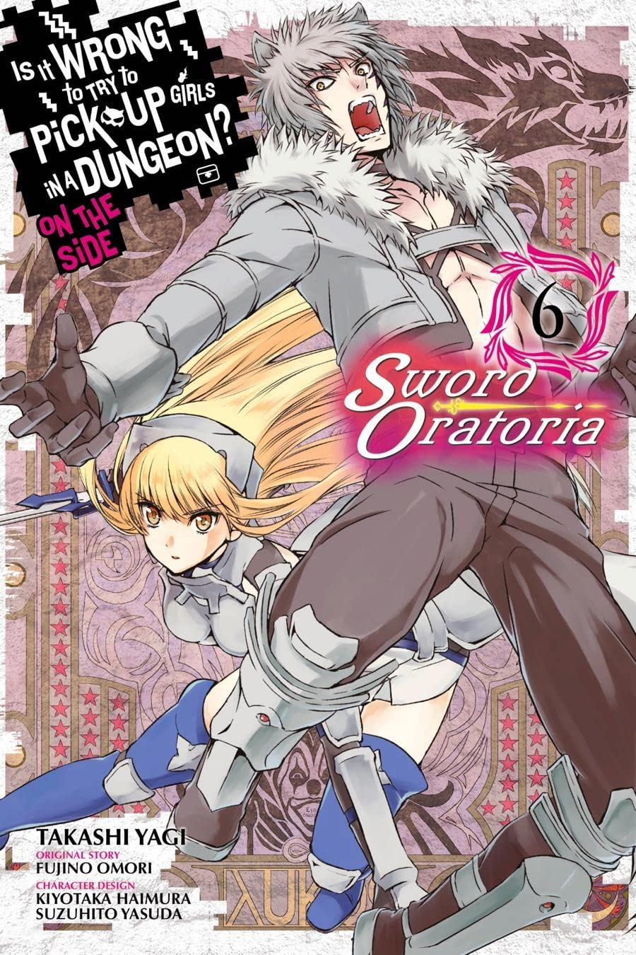 Is It Wrong to Try to Pick Up Girls in a Dungeon? On the Side: Sword Oratoria Vol. 6