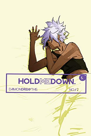 Hold Me Down #2