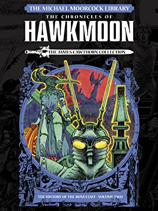 The Michael Moorcock Library: Vol. 2: Hawkmoon: The History of the Runestaff
