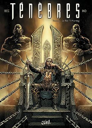 Ténèbres Vol. 4: Le Roi Ti-Harnog