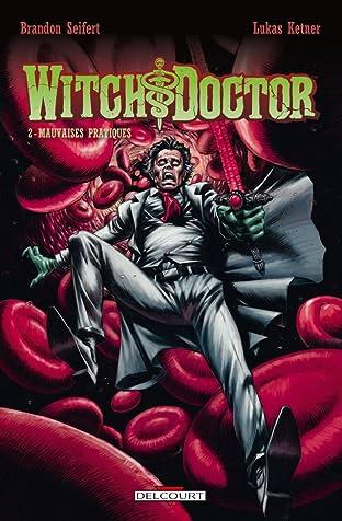 Witch Doctor Vol. 2: Mauvaises Pratiques