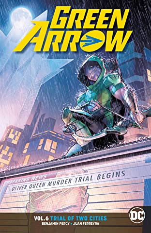 Green Arrow (2016-) Vol. 6: Trial of Two Cities